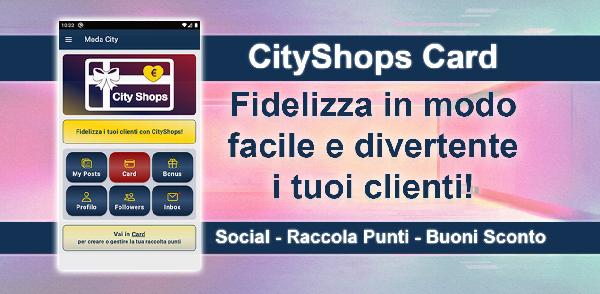 CityShops Card - App per la Fidelizzazione dei tuoi Clienti tramite Raccolte Punti, Buoni Sconto e Social