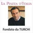 LA PIAZZA D'ITALIA fondato da Turchi